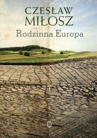 Rodzinna Europa – Czesław Miłosz